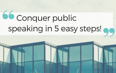 Conquer Public Speaking in 5 Easy Steps