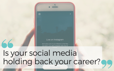 Is Your Social Media Holding Back Your Career?